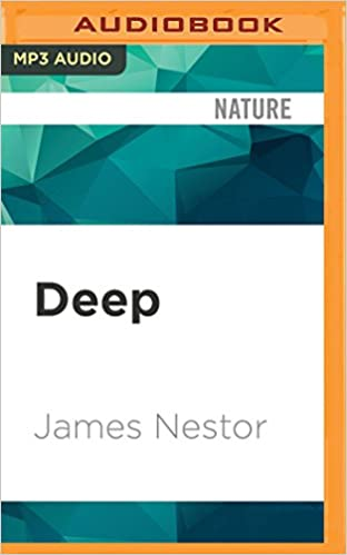 Deep: James Nestor: 0889290489678: Amazon com: Books