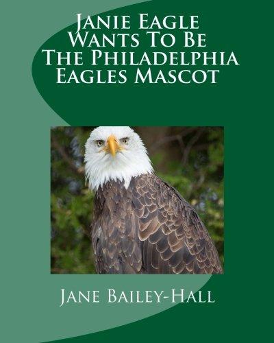 Janie Eagle Wants To Be The Philadelphia Eagles Mascot