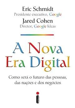 A nova era digital por [Schmidt, Eric, Cohen, Jared]