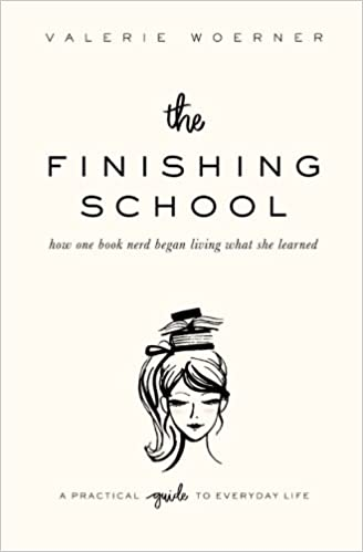 The Finishing School: How One Book Nerd Began Living What She ...