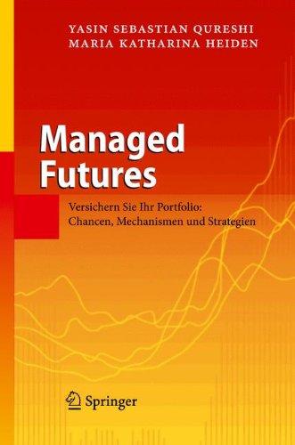 Managed Futures  Versichern Sie Ihr Portfolio  Chancen  Mechanismen Und Strategien  German Edition