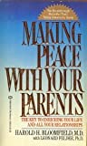 Making Peace with Your Parents, Harold H. Bloomfield and Leonard Felder, 0345309049