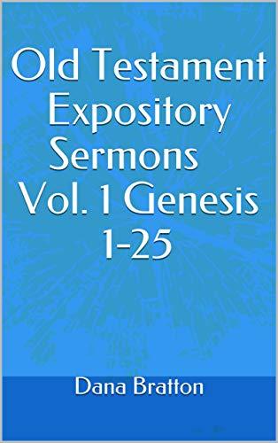 Old Testament Expository Sermons Vol  1 Genesis 1-25 - Kindle