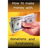How to make money with donations and fundraising