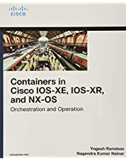 Containers in Cisco IOS-XE, IOS-XR, and NX-OS: Orchestration and Operation