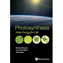 Photosynthesis: Solar Energy for Life (Biochemistry Biological Chemis)