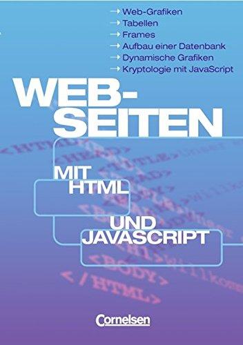 Informatik - Sekundarstufe I: Web-Seiten mit HTML und JavaScript: Schülerbuch Taschenbuch – 1. Januar 2002 Björn Krebs Thorsten H. Krebs Cornelsen Verlag 346456150X