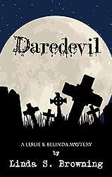 Daredevil (Leslie & Belinda Mystery Book 1)