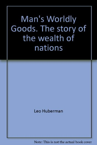 Man's Profane Goods; The Story of the Wealth of Nations