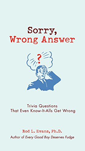 Sorry, Wrong Answer: Trivia Questions That Even Know-It-Alls Get Wrong (10 Best Inventions Of All Time)