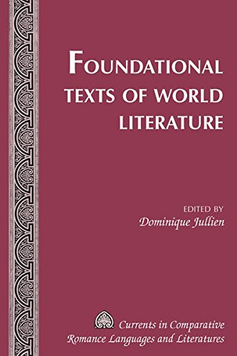 Foundational Texts of World Literature (Currents in Comparative Romance Languages and Literatures) by Peter Lang Inc., International Academic Publishers