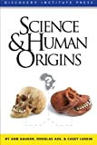 Science and Human Origins, Gauger, Ann and Axe, Douglas, 193659904X