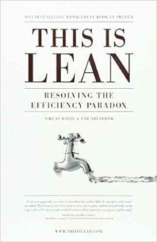 This Is Lean Resolving The Efficiency Paradox Niklas Modig Par