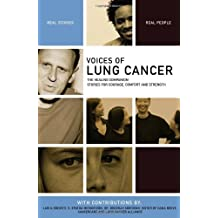 Voices of Lung Cancer: The Healing Companion: Stories for Courage, Comfort and Strength