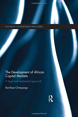 The Development of African Capital Markets: A Legal and Institutional Approach (Routledge Contemporary Africa) by Routledge