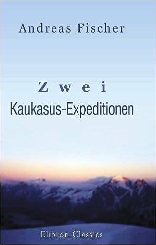 Zwei Kaukasus-Expeditionen