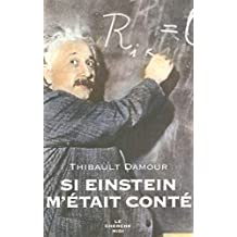 Si Einstein m'était conté: De la relativité à la théorie des cordes