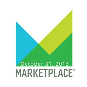 Marketplace, October 31, 2013