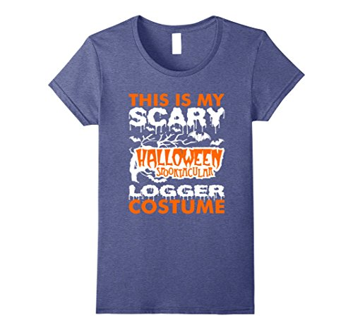 Womens My Scary Halloween Spooktacular Logger Costume T-Shirt Small Heather (Women's Logger Costume)