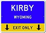 "Kirby, Wyoming US - This Exit Only - Custom City State Aluminum Street Sign D0618-MTL-ENS1100005 - Blue - 12""x18"" Inches ""This Exit Only"" Aluminum Sign can be customized with your City and State name.   Our signs combine both quality and function, th..."