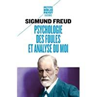 Psychologie des foules et analyse du moi - Suivi de psychologie des foules de Gustave Le Bon
