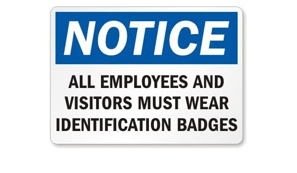 notice all employees and visitors must wear identification badges