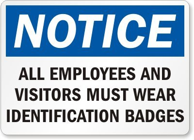 Notice: All Employees and Visitors Must Wear Identification