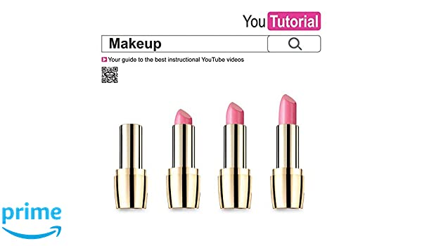 Yoututorial Makeup Your Guide To The Best Instructional Youtube