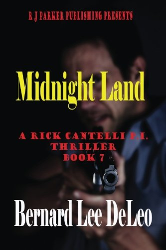 Read Online Rick Cantelli PI: Midnight Land Book 7 (Rick Cantelli Detectives) (Volume 7) ebook