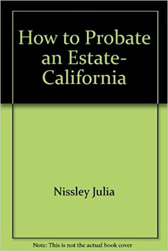How to probate an estate california julia nissley 9780917316999 how to probate an estate california julia nissley 9780917316999 amazon books solutioingenieria Gallery