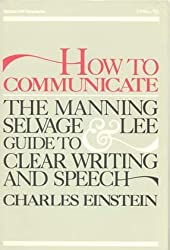 How to Communicate: The Manning, Selvage and Lee Guide to Clear Writing and Speech