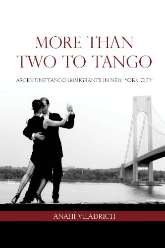 More Than Two to Tango: Argentine Tango Immigrants in New York City