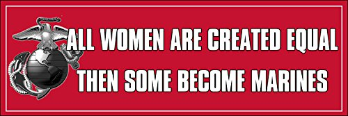 All Women Are Created Equal Then Some Become Marines Bumper Sticker  Decal Usmc