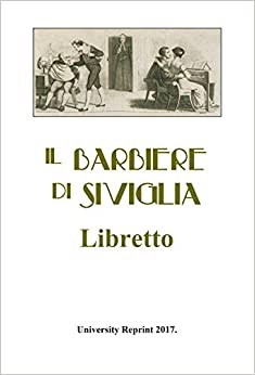 Book Il Barbiere di Siviglia (The Barber of Seville) Libretto in Italian. [Student Loose Leaf Edition]
