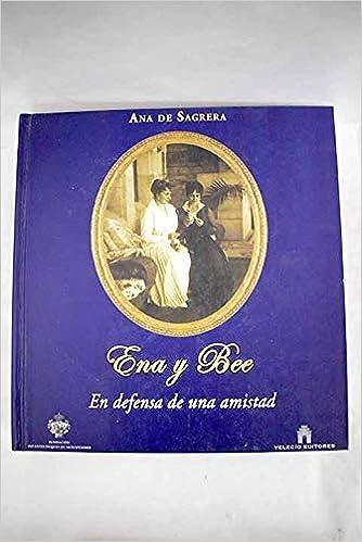 Ena y bee - en defensa de una amistad: Amazon.es: Sagrera, Ana De ...