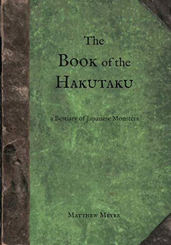 The Book of the Hakutaku: A Bestiary of Japanese Monsters (Yokai)