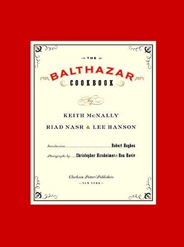 The Balthazar Cookbook by Keith McNally, Riad Nasr, Lee Hanson