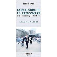 La blessure de la rencontre: L'économie au risque de la relation (RACINES) (French Edition)