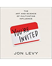 You're Invited: The Art and Science of Cultivating Influence