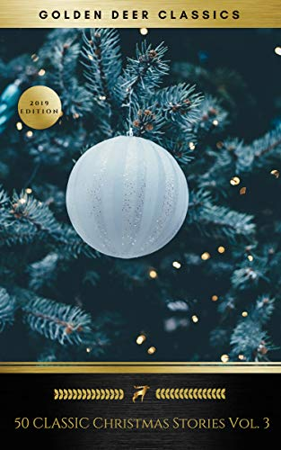 (50 Classic Christmas Stories Vol. 3 (Golden Deer Classics))