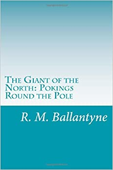 Book The Giant of the North: Pokings Round the Pole