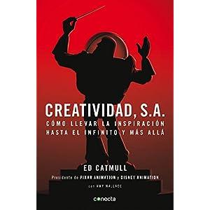 Creatividad, S.A.: Cómo llevar la inspiración hasta el infinito y más allá de Edwin Catmull | Letras y Latte - Libros en español