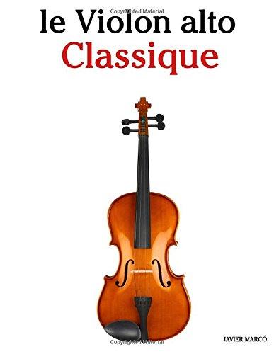 le Violon alto Classique Pièces faciles de Beethoven, Mozart, Tchaikovsky, ainsi que dautres compositeurs  [Marcó, Javier] (Tapa Blanda)