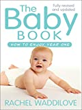 The Baby Book: How to enjoy year one: revised and updated