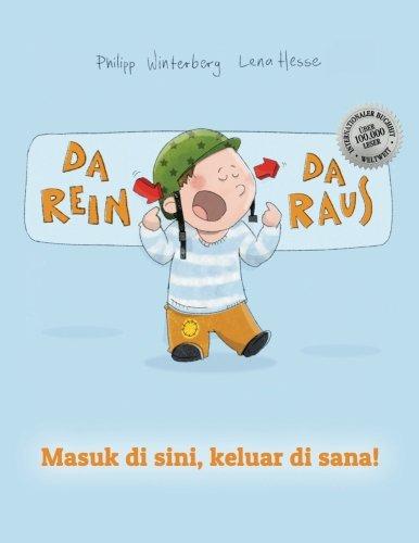 Da rein, da raus! Masuk di sini, keluar di sana!: Kinderbuch Deutsch-Indonesisch (bilingual/zweisprachig)