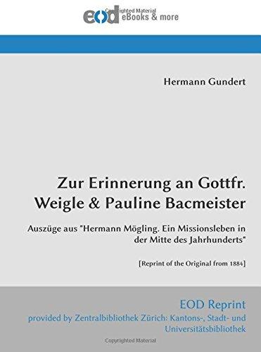 Zur Erinnerung an Gottfr. Weigle & Pauline Bacmeister: Auszüge aus