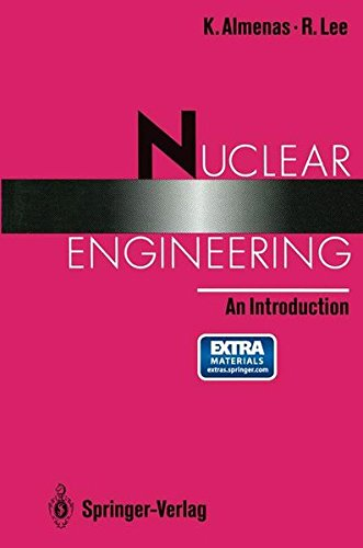 Nuclear Engineering: An Introduction