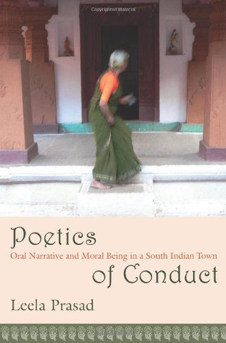 Poetics of Conduct: Oral Narrative and Moral Being in a South Indian Town
