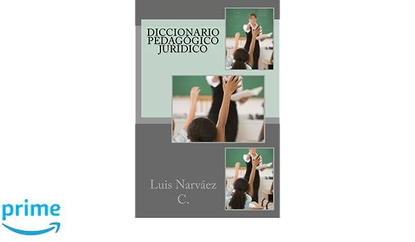 Diccionario Pedagógico Jurídico (Spanish Edition): Luis ...