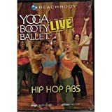 Yoga Booty Ballet Live: Hip Hop Abs by Beachbody